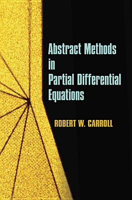 Abstract Methods in Partial Differential Equations By Carroll, Robert W.