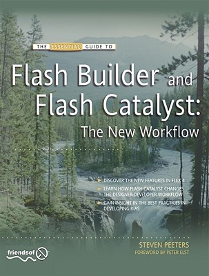 The Essential Guide to Flash Builder and Flash Catalyst By Peeters, Steven