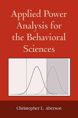 Applied Power Analysis for the Behavioral Sciences By Aberson, Christopher L.